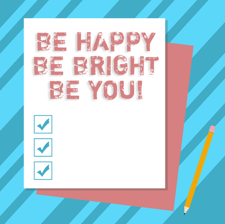 Writing note showing Be Happy Be Bright Be You. Business photo showcasing Selfconfidence good attitude enjoy cheerful Stack of Different Pastel Color Construct Bond Paper Pencil