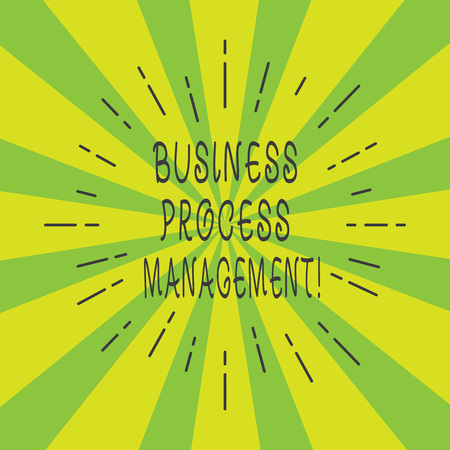 Handwriting text Business Process Management. Concept meaning Discipline of improving a business process Thin Beam Lines Spreading out on Two Tone Sunburst Explosion photo