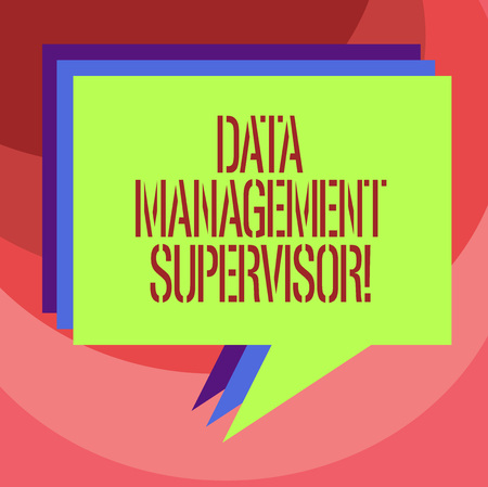 Text sign showing Data Management Supervisor. Conceptual photo ensuring the efficient and effective operation Stack of Speech Bubble Different Color Blank Colorful Piled Text Balloon