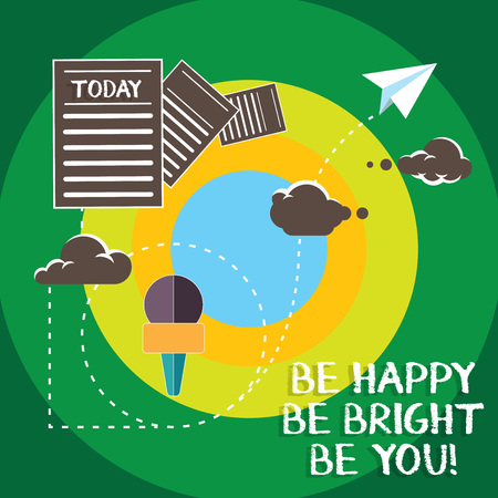 Conceptual hand writing showing Be Happy Be Bright Be You. Business photo text Selfconfidence good attitude enjoy cheerful Information Passing through Cloud Hosting Fast delivery of Data