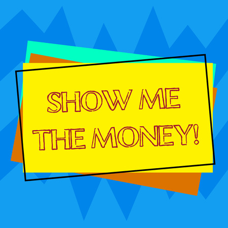 Handwriting text writing Show Me The Money. Concept meaning Showing the cash before purchasing or making invests Pile of Blank Rectangular Outlined Different Color Construction Paper