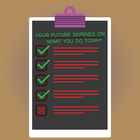 Conceptual hand writing showing Your Future Depends On What You Do Today. Business photo text Make the right actions now Vertical Clipboard with Check Box photo Blank Copy Space