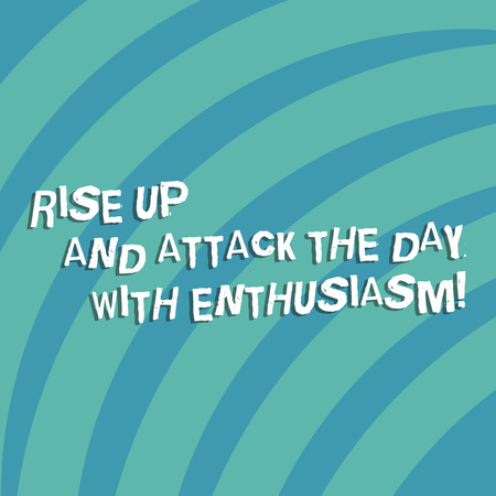 Photo pour Text sign showing Rise Up And Attack The Day With Enthusiasm. Conceptual photo Be enthusiast inspired motivated Quarter Circle Halftone Blank Space for Poster Presentations Web Design - image libre de droit