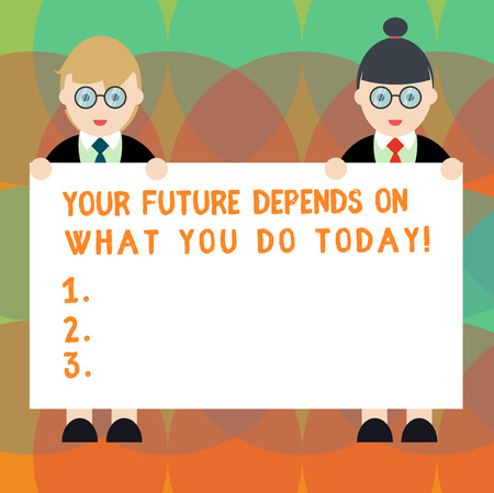 Word writing text Your Future Depends On What You Do Today. Business concept for Make the right actions now Male and Female in Uniform Standing Holding Blank Placard Banner Text Space