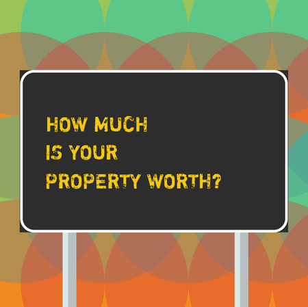 Foto für Word writing text How Much Is Your Property Worthquestion. Business concept for Establish the price of properties Blank Rectangular Outdoor Color Signpost photo with Two leg and Outline - Lizenzfreies Bild