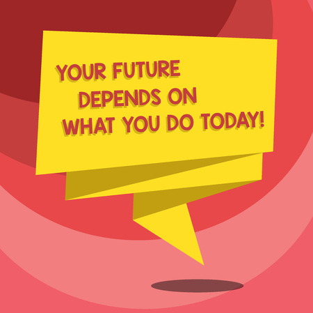 Text sign showing Your Future Depends On What You Do Today. Conceptual photo Make the right actions now Folded 3D Ribbon Strip Solid Color Blank Sash photo for Celebration