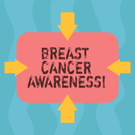 Conceptual hand writing showing Breast Cancer Awareness. Business photo showcasing effort to raise preparedness about the sickness Arrows on Four Sides of Rectangular Shape Pointing Inward