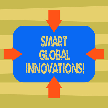 Text sign showing Smart Global Innovations. Conceptual photo capability of firms to create new opportunities Arrows on Four Sides of Blank Rectangular Shape Pointing Inward photo