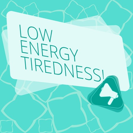 Word writing text Low Energy Tiredness. Business concept for subjective feeling of tiredness that has gradual onset Megaphone Inside Triangle and Blank Color Rectangle for Announcement