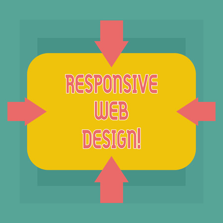 Conceptual hand writing showing Responsive Web Design. Business photo text web page creation that makes use of flexible layouts Arrows on Four Sides of Rectangular Shape Pointing Inward