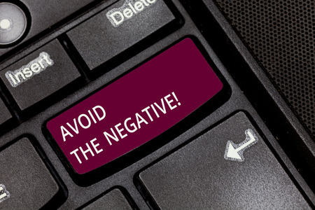 Writing note showing Avoid The Negative. Business photo showcasing asking someone to go for positive actions altitude Keyboard key Intention to create computer message pressing keypad idea