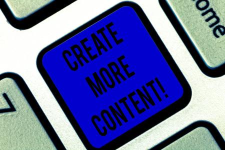 Writing note showing Create More Content. Business photo showcasing write words sentence to attract clearly defined audience Keyboard key Intention to create computer message pressing keypad idea