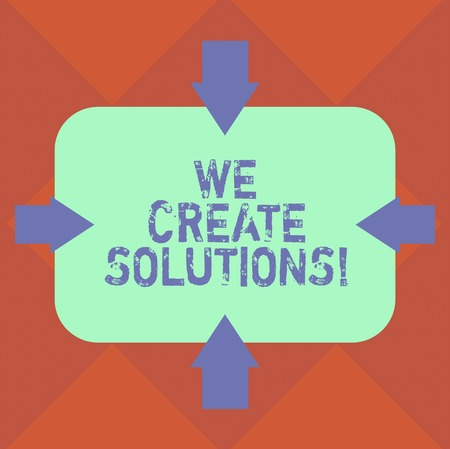 Handwriting text We Create Solutions. Concept meaning way to solve problem or deal with difficult situation Arrows on Four Sides of Blank Rectangular Shape Pointing Inward photo