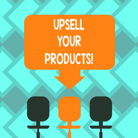Text sign showing Upsell Your Products. Conceptual photo Trading up to better version of what s is being purchased Blank Space Color Arrow Pointing to One of the Three Swivel Chairs photo