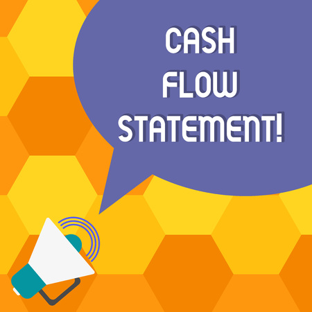 Photo pour Handwriting text Cash Flow Statement. Concept meaning financial measures cash generated used by company period Megaphone with Sound Volume Icon and Blank Color Speech Bubble photo - image libre de droit