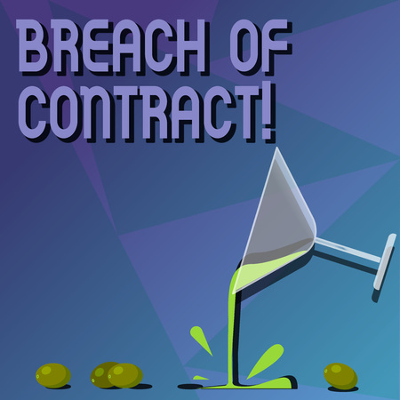 Conceptual hand writing showing Breach Of Contract. Business photo text act of breaking the terms set out in deal or agreement Cocktail Wine Glass Pouring with Splash Grapes and Shadow