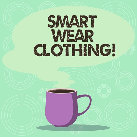 Handwriting text Smart Wear Clothing. Concept meaning defined as generally neat yet casual attire or formal Mug photo Cup of Hot Coffee with Blank Color Speech Bubble as Steam icon
