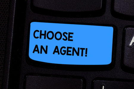 Text sign showing Choose An Agent. Conceptual photo Choose someone who chooses decisions on behalf of you Keyboard key Intention to create computer message pressing keypad idea
