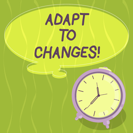 Writing note showing Adapt To Changes. Business photo showcasing change your ideas or behaviour to deal with it successfully Blank Color Thought Speech Bubble with Outline and Alarm Clock photo