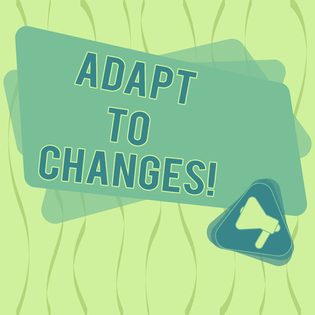 Writing note showing Adapt To Changes. Business photo showcasing change your ideas or behaviour to deal with it successfully Megaphone Inside Triangle and Blank Color Rectangle for Announcement