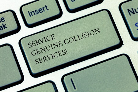 Writing note showing Service Genuine Collision Services. Business photo showcasing Auto car crash good great services Keyboard key Intention to create computer message pressing keypad idea