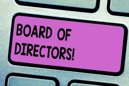 Conceptual hand writing showing Board Of Directors. Business photo text group showing who jointly oversee activities organization Keyboard key Intention to create computer message idea