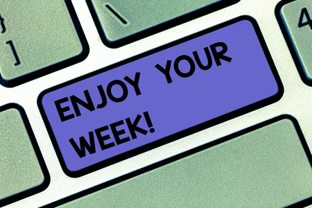 Photo for Handwriting text Enjoy Your Week. Concept meaning Best wishes for the start of weekdays have great days Keyboard key Intention to create computer message pressing keypad idea - Royalty Free Image