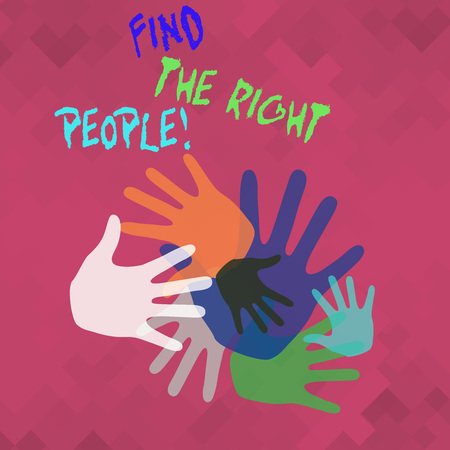 Conceptual hand writing showing Find The Right People. Concept meaning choosing perfect candidate for job or position