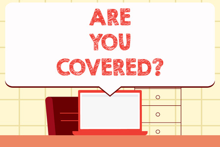 Writing note showing Are You Covered question. Business concept for Have a Security and Health Insurance Medical Care
