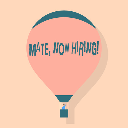 Writing note showing Mate Now Hiring. Business concept for Workforce Wanted Employees Recruitment Hot Air Balloon Floating with Passenger Waving From Gondola