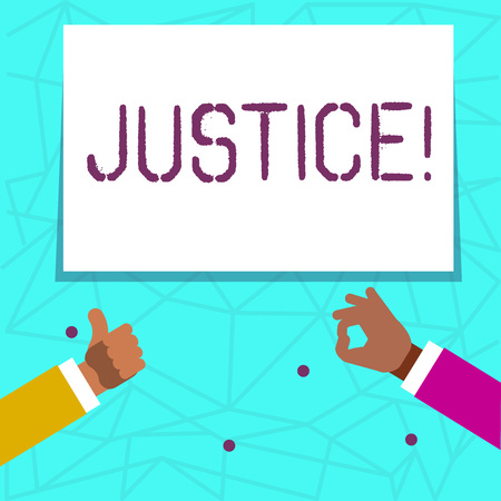 Writing note showing Justice. Business concept for Quality of being just impartial or fair Administration of law rules Two Businessmen Hands Gesturing the Thumbs Up and Okay Sign
