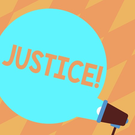 Text sign showing Justice. Business photo showcasing Quality of being just impartial or fair Administration of law rules Blank Round Color Speech Bubble Coming Out of Megaphone for Announcement