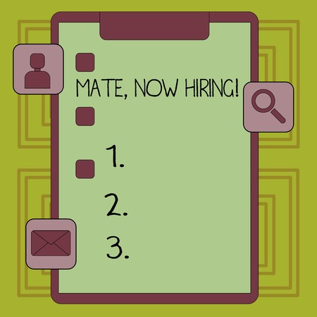 Conceptual hand writing showing Mate Now Hiring. Concept meaning Workforce Wanted Employees Recruitment Clipboard with Tick Box and Apps for Assessment and Reminder