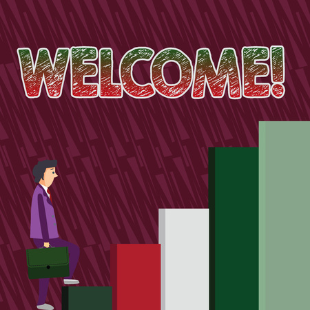 Conceptual hand writing showing Welcome. Concept meaning Warm salutation acknowledgement for someone amiable loved thanked Man Carrying a Briefcase in Pensive Expression Climbing Up