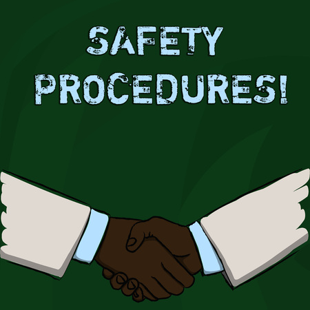Word writing text Safety Procedures. Business photo showcasing Follow rules and regulations for workplace security Businessmen Shaking Hands Firmly as Gesture Form of Greeting and Agreement
