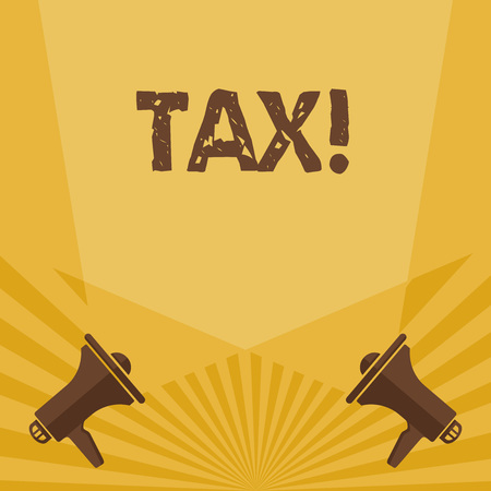 Writing note showing Tax. Business concept for Compulsory payment of taxes by showing to government increase revenue Spotlight Crisscrossing Upward from Megaphones on the Floor