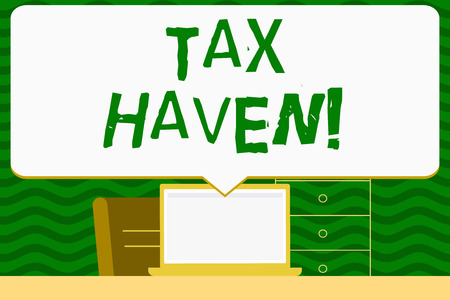 Writing note showing Tax Haven. Business concept for country or independent area where taxes are levied at low rate Speech Bubble Pointing White Laptop Screen in Workspace Idea