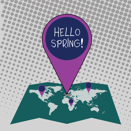 Handwriting text Hello Spring. Conceptual photo Welcoming season comes after winter Blossoming of plantes Colorful Huge Location Marker Pin Pointing to an Area or GPS Address on Map