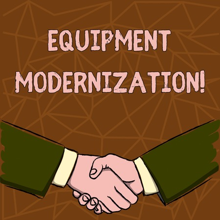 Text sign showing Equipment Modernization. Business photo text changing product service to include new functions Businessmen Shaking Hands Firmly as Gesture Form of Greeting and Agreement