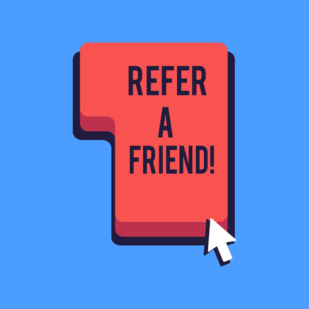 Writing note showing Refer A Friend. Business concept for direct someone to another or send him something like gift Direction to Press or Click Command Key with Arrow Cursor