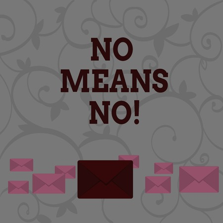 Conceptual hand writing showing No Means No. Concept meaning when you are answering demonstrating with complete denying something Color Envelopes in Different Sizes with Big one in Middle