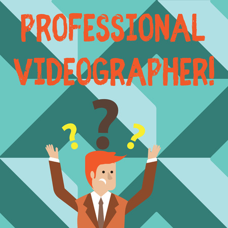 Word writing text Professional Videographer. Business photo showcasing demonstrating who makes video films as paid job Confused Businessman Raising Both Arms with Question Marks Above his Head