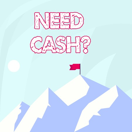 Foto de Conceptual hand writing showing Need Cash Question. Concept meaning when you ask someone if he needs money from you Mountains with Shadow Indicating Time of Day and Flag Banner - Imagen libre de derechos