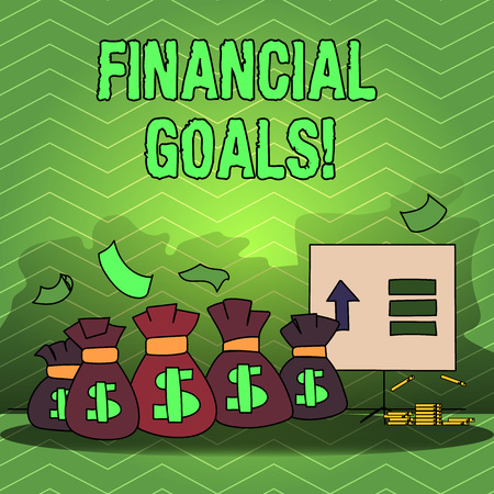 Writing note showing Financial Goals. Business concept for targets usually driven by specific future financial needs Bag with Dollar Currency Sign and Arrow with Blank Banknote