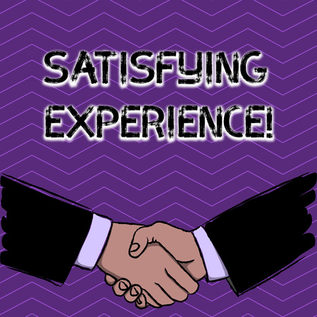 Conceptual hand writing showing Satisfying Experience. Concept meaning making you feel pleased and fulfilling experience Businessmen Shaking Hands Form of Greeting and Agreement