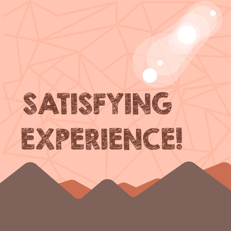 Writing note showing Satisfying Experience. Business concept for making you feel pleased and fulfilling experience View of Colorful Mountains and Hills Lunar and Solar Eclipse