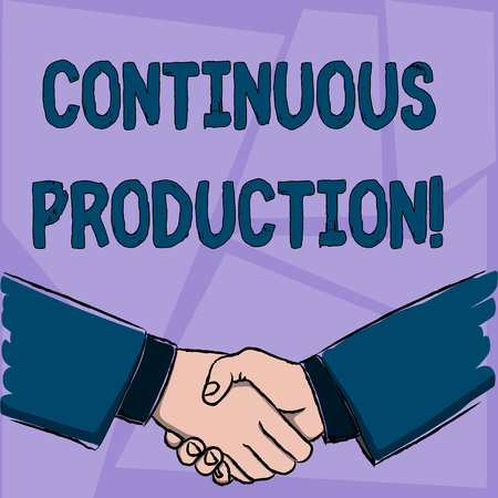 Handwriting text Continuous Production. Conceptual photo Manufacture or produce materials without interruption Businessmen Shaking Hands Firmly as Gesture Form of Greeting and Agreement