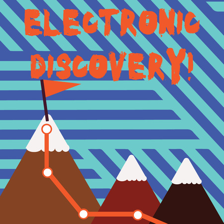 Conceptual hand writing showing Electronic Discovery. Concept meaning discovery in legal proceedings such as litigation Three Mountains with Hiking Trail and Snowy Top with Flag