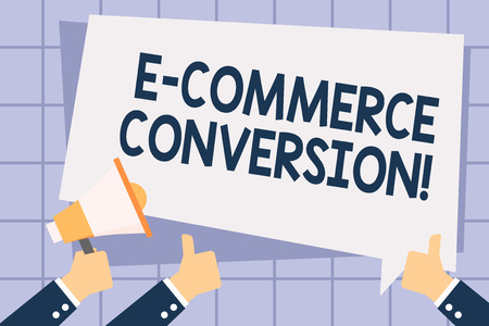 Writing note showing E Commerce Conversion. Business concept for the way to measure success of your online store Hand Holding Megaphone and Gesturing Thumbs Up Text Balloon