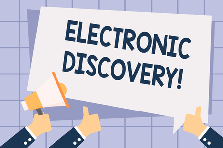 Writing note showing Electronic Discovery. Business concept for discovery in legal proceedings such as litigation Hand Holding Megaphone and Gesturing Thumbs Up Text Balloon
